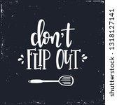 do not flip out hand drawn... | Shutterstock .eps vector #1318127141