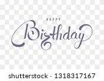 happy birthday text calligraphy.... | Shutterstock .eps vector #1318317167
