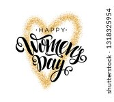 happy women's day vector script ... | Shutterstock .eps vector #1318325954
