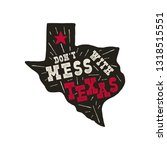 texas state badge   don't mess...   Shutterstock .eps vector #1318515551