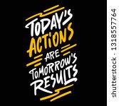 today's actions are tomorrow's... | Shutterstock .eps vector #1318557764