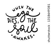 when the ego dies the soul... | Shutterstock .eps vector #1318649381