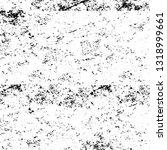 rough  scratch  splatter grunge ... | Shutterstock .eps vector #1318999661