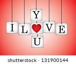 concept illustration of i love... | Shutterstock .eps vector #131900144