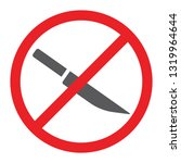 no knife glyph icon  prohibited ... | Shutterstock .eps vector #1319964644