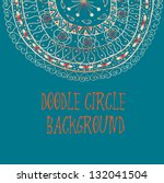 doodle circles background. | Shutterstock .eps vector #132041504