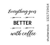 everything goes better with... | Shutterstock .eps vector #1321715414