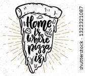 home is where pizza is.... | Shutterstock .eps vector #1322321087