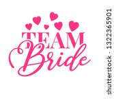 team bride pink text with... | Shutterstock .eps vector #1322365901