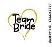 team bride with golden heart.... | Shutterstock .eps vector #1322365934