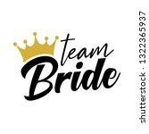 team bride with golden crown.... | Shutterstock .eps vector #1322365937