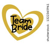team bride with golden heart.... | Shutterstock .eps vector #1322365961