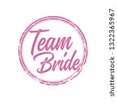 team bride with pink grunge... | Shutterstock .eps vector #1322365967