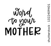 word to your mother | Shutterstock .eps vector #1322409401