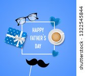 happy father s day. realistic... | Shutterstock .eps vector #1322545844