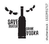 save water drink vodka. funny...   Shutterstock .eps vector #1322951717