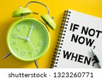 if not now when concept with...   Shutterstock . vector #1323260771