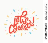let's celebrate. vector... | Shutterstock .eps vector #1323618617