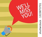 text sign showing we ll miss... | Shutterstock . vector #1323873701
