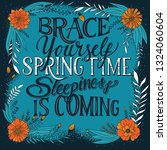 brace yourself spring time...   Shutterstock .eps vector #1324060604