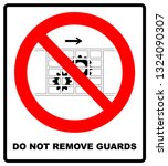 do not remove guards sign.... | Shutterstock . vector #1324090307
