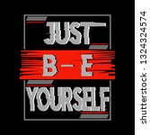 just be yourself.typography... | Shutterstock .eps vector #1324324574