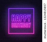 happy birthday neon sign.... | Shutterstock .eps vector #1324815857