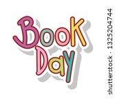 book day calligraphy message | Shutterstock .eps vector #1325204744