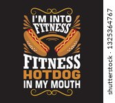 hotdog quote. i'm into fitness...   Shutterstock .eps vector #1325364767