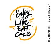 enjoy life eat cake phrase.... | Shutterstock .eps vector #1325402837