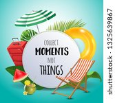 collect moments not things.... | Shutterstock .eps vector #1325639867