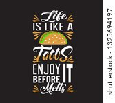 tacos quote. life is like tacos ... | Shutterstock .eps vector #1325694197