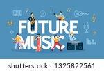 future music concept...   Shutterstock . vector #1325822561