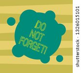 text sign showing do not forget.... | Shutterstock . vector #1326015101