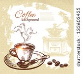 hand drawn vintage coffee... | Shutterstock .eps vector #132603425