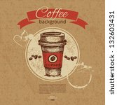 hand drawn vintage coffee... | Shutterstock .eps vector #132603431