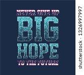 big hope graphic design t shirt ... | Shutterstock .eps vector #1326997997