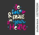 be bold and brave in your herat.... | Shutterstock .eps vector #1327050284