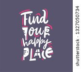 find your happy place phrase.... | Shutterstock .eps vector #1327050734