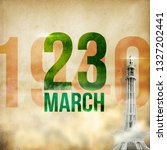 23 March 1940 - Pakistan Resolution day with Minar-e-Pakistan.