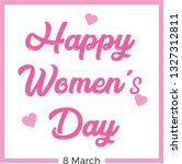 typography happy womens day  | Shutterstock .eps vector #1327312811