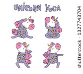 cute unicorns. sports   yoga.... | Shutterstock .eps vector #1327743704