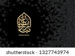 islamic design greeting card...   Shutterstock . vector #1327743974