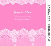 white lace on pink background...   Shutterstock .eps vector #132790529