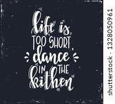 life is too short dance in the... | Shutterstock .eps vector #1328050961