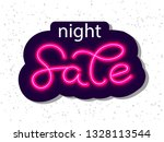 night sale neon lettering... | Shutterstock .eps vector #1328113544
