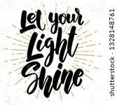 let your light shine. lettering ... | Shutterstock .eps vector #1328148761