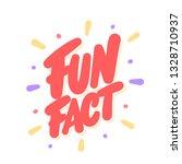 fun fact. vector lettering. | Shutterstock .eps vector #1328710937