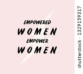 empowered women empower women   ... | Shutterstock .eps vector #1329159317