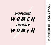 empowered women empower women   ... | Shutterstock .eps vector #1329159317